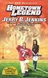 Hometown Legend (0446679267) by Jenkins, Jerry B.