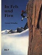 In Fels Und Firn by Gaston Rébuffat