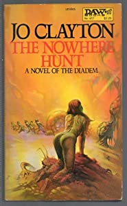 The Nowhere Hunt (Novel of the Diadem, #6) by Jo Clayton