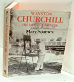 Winston Churchill, His Life as a Painter, A Memoir By His Daughter