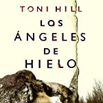 Los ángeles de hielo [Ice Angels] | Toni Hill