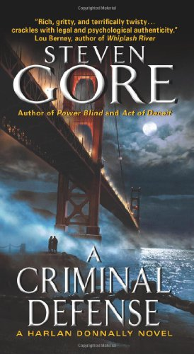 A Criminal Defense: A Harlan Donnally Novel by Steven Gore