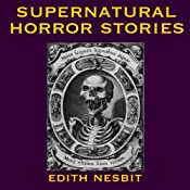 Supernatural Horror Stories: Tales of Terror | [Edith Nesbit]