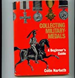 img - for Collecting military medals: A beginner's guide book / textbook / text book
