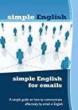 simple English for emails (English Edition)