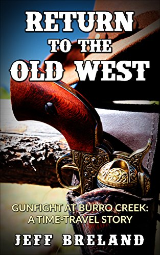 return-to-the-old-west-gunfight-at-burro-creek-english-edition