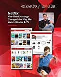 NetflixR: How Reed Hastings Changed the Way We Watch Movies & TV