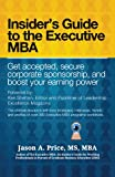 img - for The Executive MBA: Insider's Guide to the Executive MBA book / textbook / text book