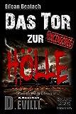 Eilean Beatach - Das Tor zur H�lle Teil 2 von 2 - Horror Thriller: - Wenn der Tod die Erl�sung ist ... - (Eilean Beatach-Saga)