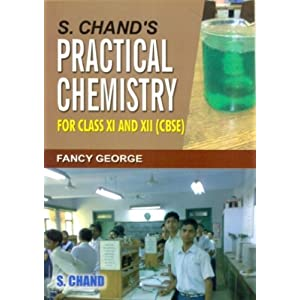 S. Chand's Practical Chemistry for Class 11 and 12 (CBSE)