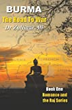 img - for BURMA: The Road To War (Romance and the Raj Series Book 1) book / textbook / text book