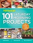 101 Saturday Morning Projects: Organi...