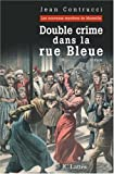 Les nouveaux mystres de Marseille, tome 4 : Double crime dans la rue Bleue 
