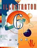 The Illustrator 6 Book (0201886103) by McClelland, Deke