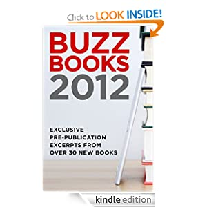 Buzz Books 2012: Exclusive Pre-Publication Excerpts from Over 30 New Books