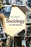 Sociology: A Short Introduction (0857930214) by Ken Roberts