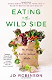 img - for Eating on the Wild Side: The Missing Link to Optimum Health book / textbook / text book