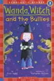 Wanda Witch And the Bullies (Scholastic Reader Level 3)
