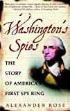 Washington's Spies: The Story of America's First Spy Ring (0553383299) by Alexander Rose