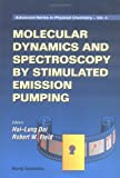 Molecular Dynamics and Spectroscopy by Stimulated Emission Pumping (Advanced Series in Physical Chemistry) (Vol 1)