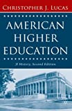 img - for American Higher Education, Second Edition: A History book / textbook / text book