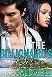 The Billionaire's Desire (A Billionaire BWWM Steamy Romance)