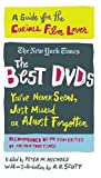The Best DVDs You've Never Seen, Just Missed or Almost Forgotten: A Guide for the Curious Film Lover (0312343620) by A. O. Scott