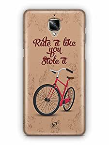 YuBingo Ride it like if you Stole It Designer Mobile Case Back Cover for OnePlus 3
