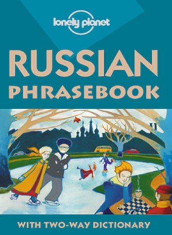 Lonely Planet Russian Phrasebook: With Two-Way Dictionary (Lonel
