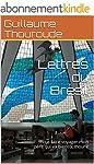 Lettres du Br�sil: Pour faire voyager...