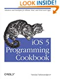 iOS 5 Programming Cookbook: Solutions & Examples for iPhone, iPad, and iPod touch Apps