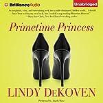 Primetime Princess   Lindy DeKoven