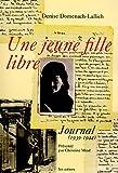 echange, troc Denise Domenach-Lallich, Christine Mital - Une jeune fille libre : Journal (1939-1944)