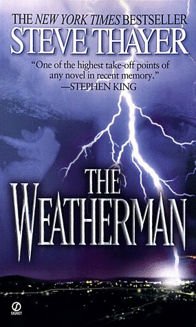 The Weatherman, STEVE THAYER