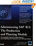 Administering SAP R/3: The Production...