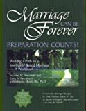 img - for Marriage Can Be Forever: Preparation Counts! Walking a Path to a Spiritually-Based Marriage (Second Edition) book / textbook / text book