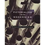 Pictorialism into Modernism: The Clarence H. White School of Photography ~ Marianne Fulton