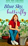 Blue Sky, Butterfly (Puffin Novel) (0140381538) by Van Leeuwen, Jean