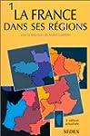La France dans ses r�gions : Tome 1