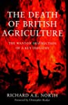 The Death of British Agriculture: The...