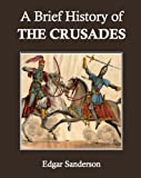 img - for A Brief History of the Crusades book / textbook / text book