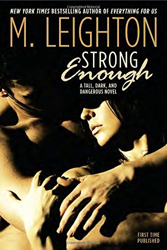 Strong Enough: A Tall, Dark, and Dangerous Novel