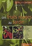 echange, troc Magali Martija-Ochoa - Des fruits rouges au jardin