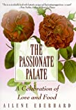 The Passionate Palate (034542543X) by Ailene Eberhard