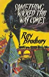 Something Wicked This Way Comes (188736823X) by Bradbury, Ray