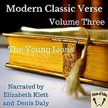 Modern Classic Verse: Volume 3, The Young Lions   Livre audio Auteur(s) : Denis Daly, Elizabeth Klett Narrateur(s) : Denis Daly, Elizabeth Klett
