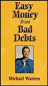 Easy Money From Bad Debts (How to Profit From Judgments and Liens)