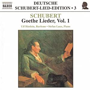 Schubert-Lieder-Edition Vol. 3 (Goethe-Lieder Vol. 1)