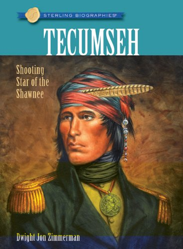 Sterling Biographies: Tecumseh: Shooting Star of the Shawnee, Dwight Jon Zimmerman