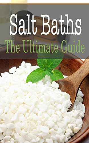 Salt Baths: The Ultimate Guide by Sara Hallas